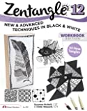 Zentangle 12, Workbook Edition: New and Advanced Techniques in Black and White