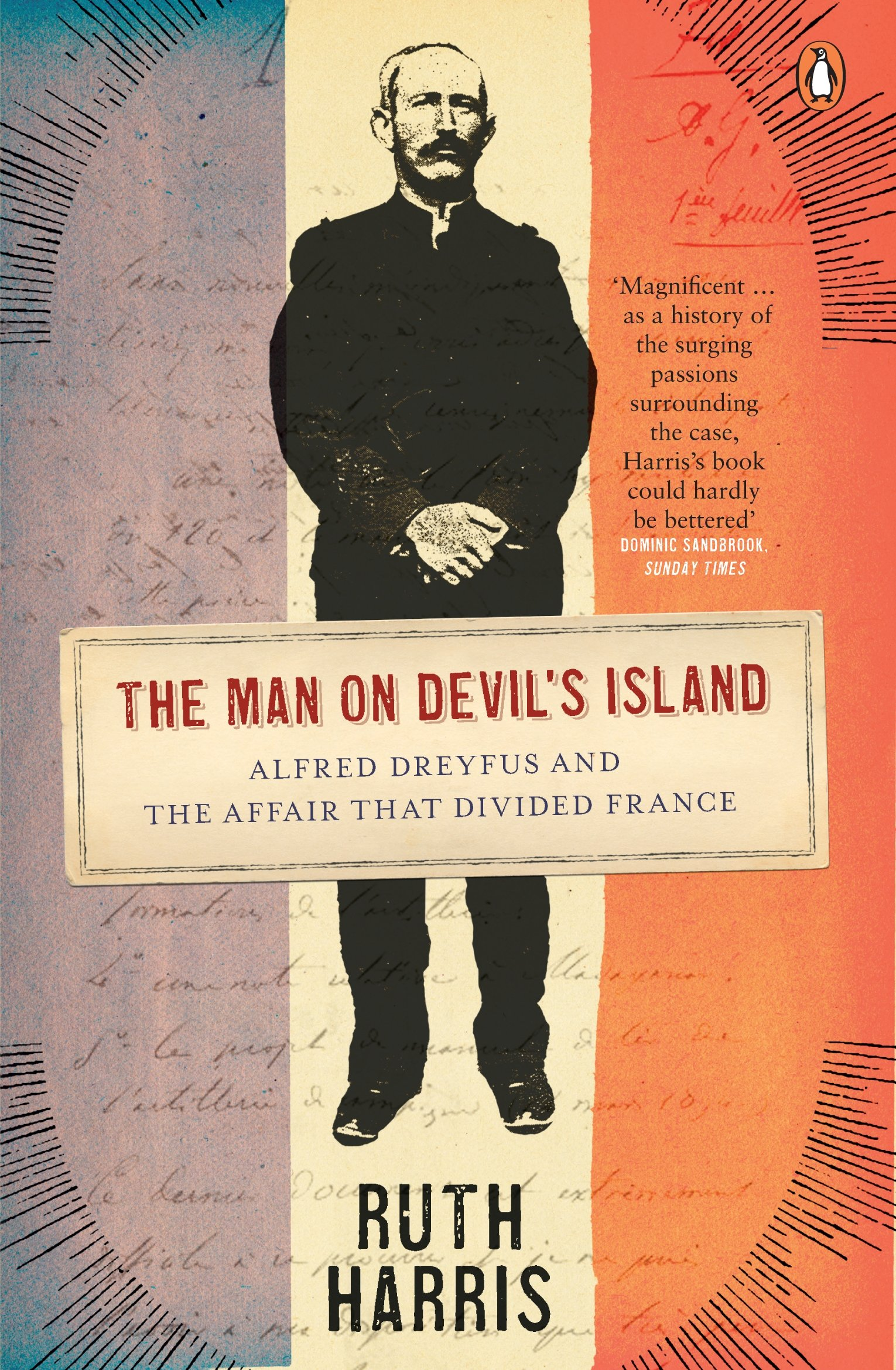 Man On Devil's Island: Alfred Dreyfus And The Affair That Divided France:  Ruth Harris: 9780141014777: Amazon: Books