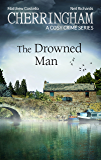 Cherringham - The Drowned Man: A Cosy Crime Series (Cherringham: Mystery Shorts Book 29)