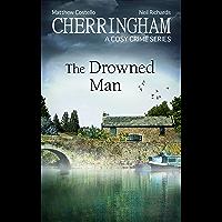 Cherringham - The Drowned Man: A Cosy Crime Series (Cherringham: Mystery Shorts Book 29)