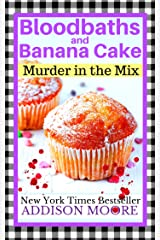 Bloodbaths and Banana Cake (MURDER IN THE MIX Book 7) Kindle Edition