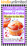 Bloodbaths and Banana Cake (MURDER IN THE MIX Book 7)