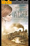 A Free Heart (Kansas Crossroads Book 2)