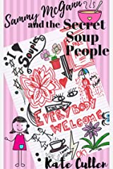 Sammy McGann and the Secret Soup People Kindle Edition
