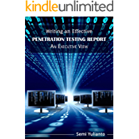 Writing an Effective Penetration Testing Report: An Executive View