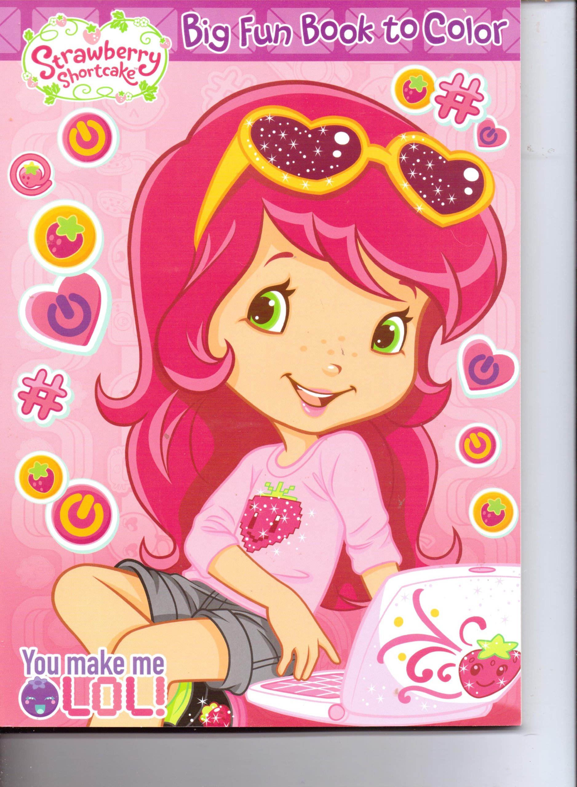 - Strawberry Shortcake Big Fun Book To Color ~ You Make Me LOL