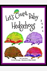 Let's Count Baby Hedgehogs: 1,2,3,4 Kindle Edition