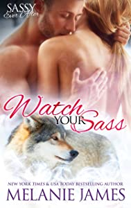 Watch Your Sass (Black Paw Wolves Book 4)