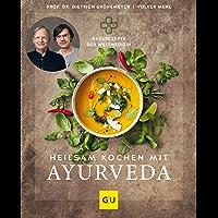 Heilsam kochen mit Ayurveda (GU Einzeltitel Gesunde Ernährung) (German Edition)