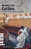 Catilina: Ritratto di un uomo in rivolta