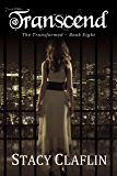 Transcend (The Transformed Series Book 8)
