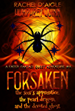 Forsaken (The Seer's Apprentice, The Pearl Dragon, and The Devoted Ghost) (A Fated Fantasy Quest Adventure Book 8)