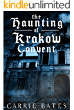 The Haunting of Krakow Convent