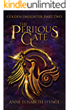 The Perilous Gate (Golden Daughter Book 2)