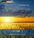 The Selected Sermons of  Charles Spurgeon: Volume 2: Sermons 11 - 20 (The Selected Sermons of Charles Spurgeon) (English Edition)