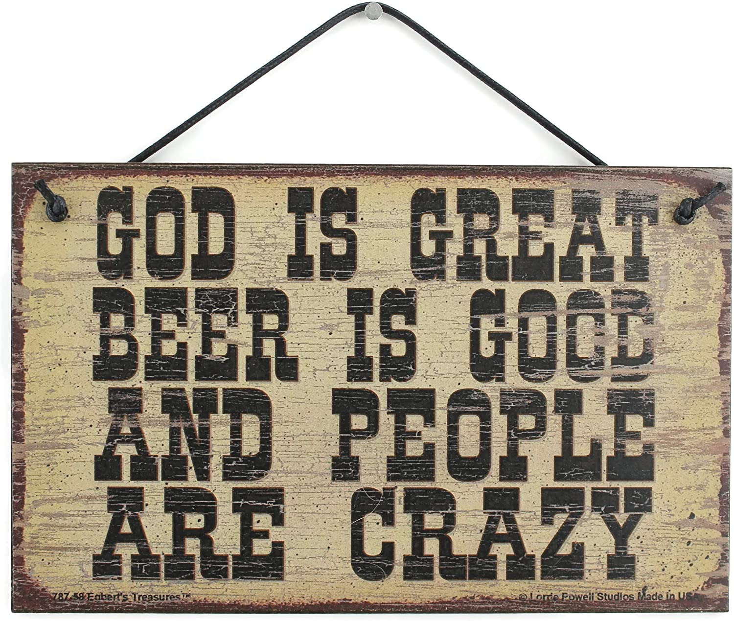 Egbert's Treasures 5x8 Vintage Style Sign with Quote, Saying God is Great, Beer is Good, and People are Crazy Decorative Fun Universal Household Family Signs for Your Home (5x8)