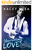Uncovering Love: The Wedding (An Uncovering Love Novel)
