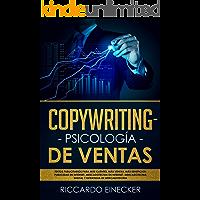 Copywriting, Psicología de Ventas: Textos publicitarios para más clientes, más ventas, más beneficios, publicidad en…