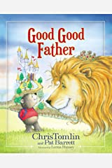 Good Good Father Kindle Edition