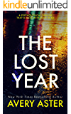 The Lost Year: A Psychological Thriller That'll Mess With Your Head (Piper Adler Book 2)