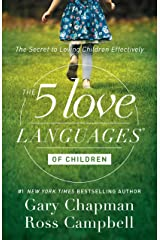 The 5 Love Languages of Children: The Secret to Loving Children Effectively Kindle Edition