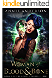 Woman of Blood & Bone (Rogue Ethereal Book 1)