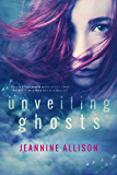 Unveiling Ghosts (Unveiling Series, Book 3)