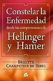 Constelar la enfermedad desde las comprensiones de Hellinger y Hamer (Kaleidoscopio) (Spanish Edition)