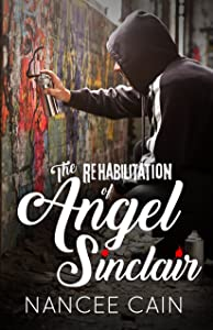 The Rehabilitation of Angel Sinclair (A Pine Bluff Novel Book 3)