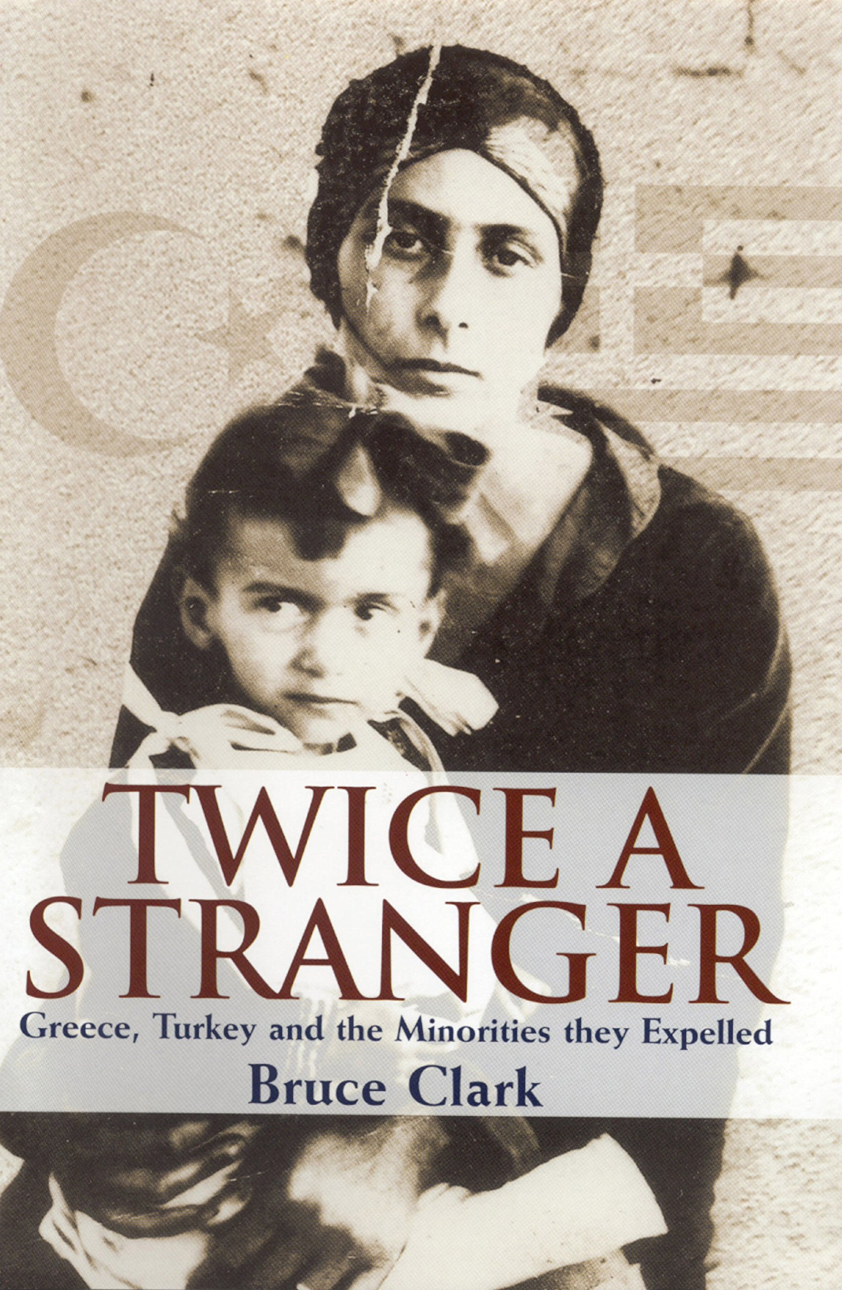 Twice A Stranger  Greece Turkey And The Minorities They Expelled