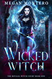 Wicked Witch (The Royals: Witch Court Book 1) (English Edition)