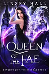 Queen of the Fae (Dragon's Gift: The Dark Fae Book 3) Kindle Edition