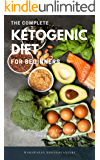 The Complete Ketogenic Diet for Beginners: The Essential Keto Cookbooks with Low Carb High Fat Recipes