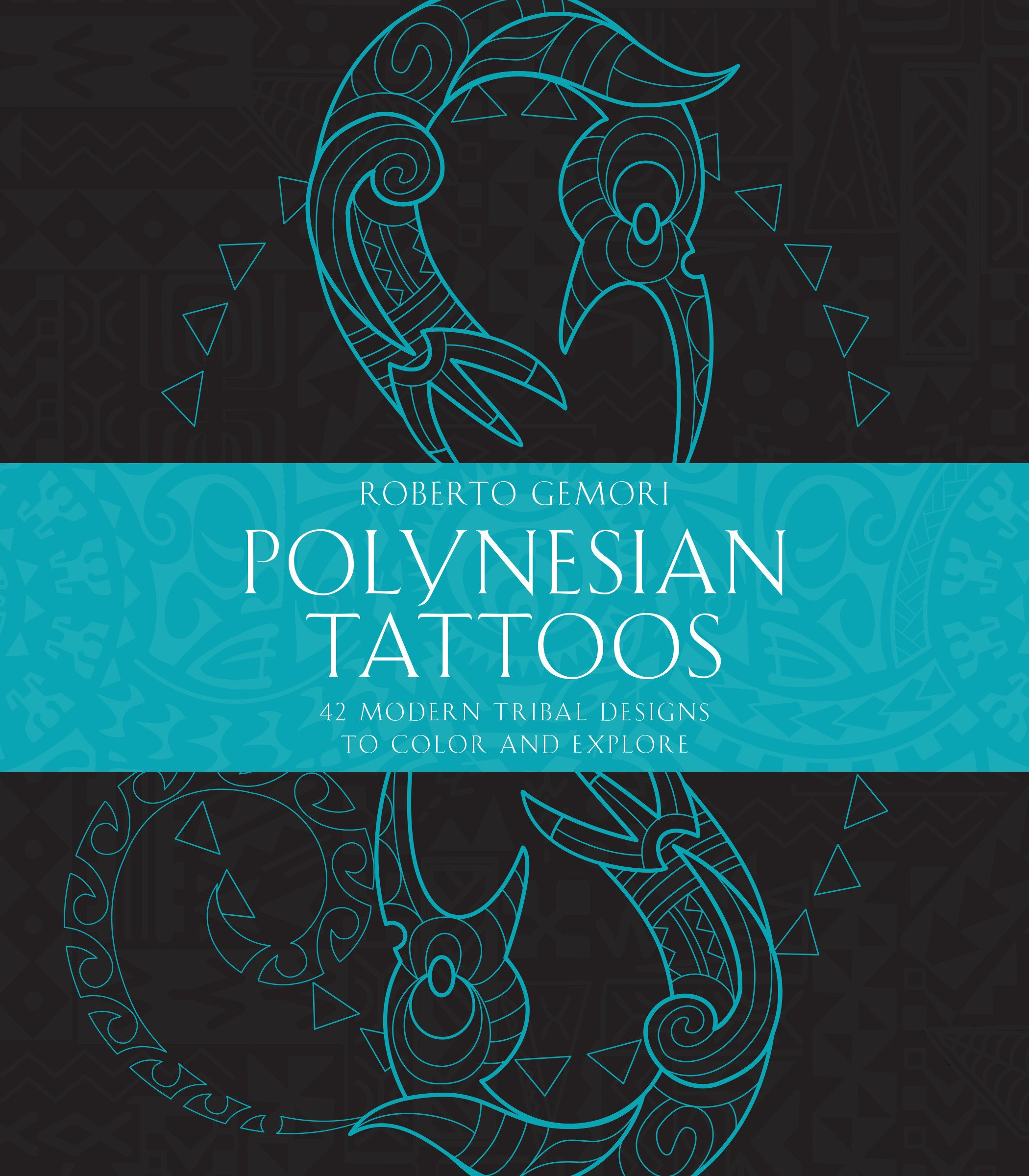 59a29fc274108 Polynesian Tattoos: 42 Modern Tribal Designs to Color and Explore ...