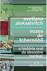 Vozes de Tchernóbil: A história oral do desastre nuclear eBook Kindle