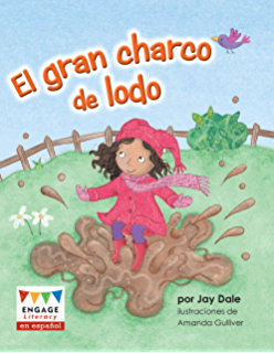 El gran charco de lodo (Engage Literacy en español Amarillo) (Spanish Edition)