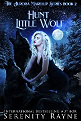 Hunt Little Wolf: The Aurora Marelup Series Kindle Edition