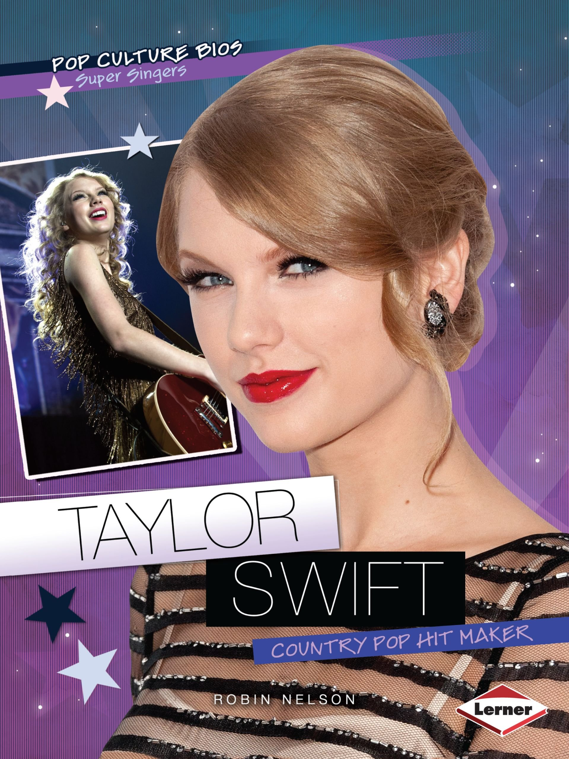 Taylor Swift: Country Pop Hit Maker (Pop Culture Bios)