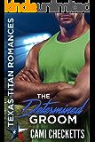 The Determined Groom: Texas Titans Romance (Hawk Brothers Romance Book 1)