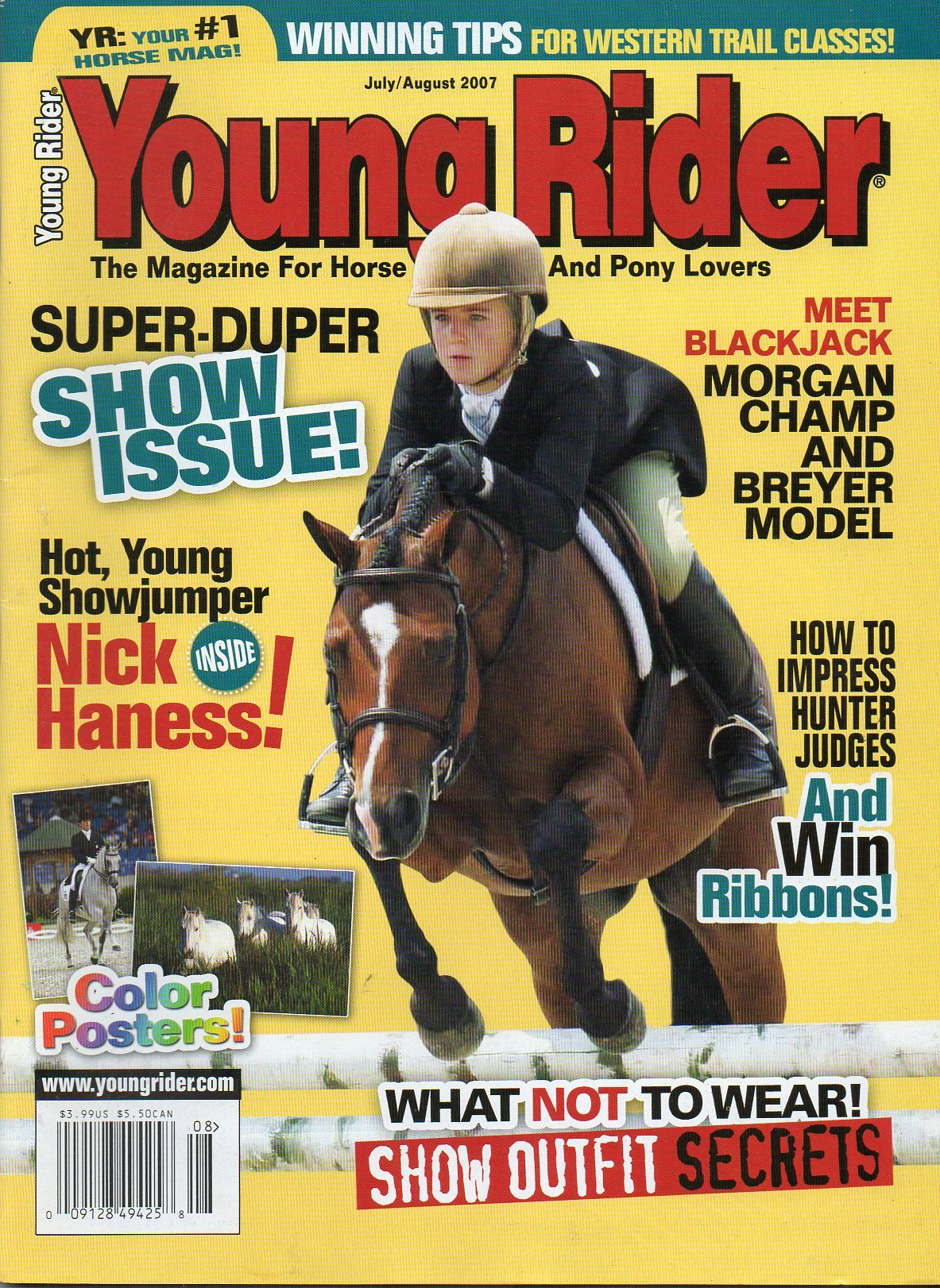 Read Online Young Rider July August 2007 The Magazine For Horse And Pony Lovers SUPER SHOW ISSUE Hot, Young Showjumper Nick Haness COLOR POSTERS Meet Black Jack Morgan Champ & Breyer Model PDF