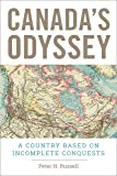 Canada's Odyssey: A Country Based on Incomplete Conquests