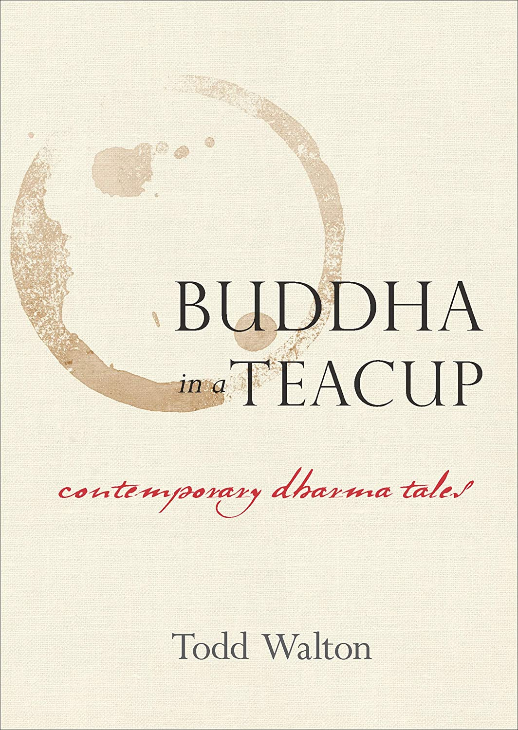 Buddha in a Teacup: Contemporary Dharma Tales (English ...