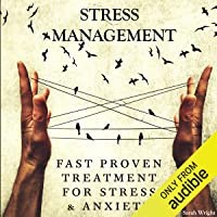 Stress Management: Fast Proven Treatment for Stress & Anxiety