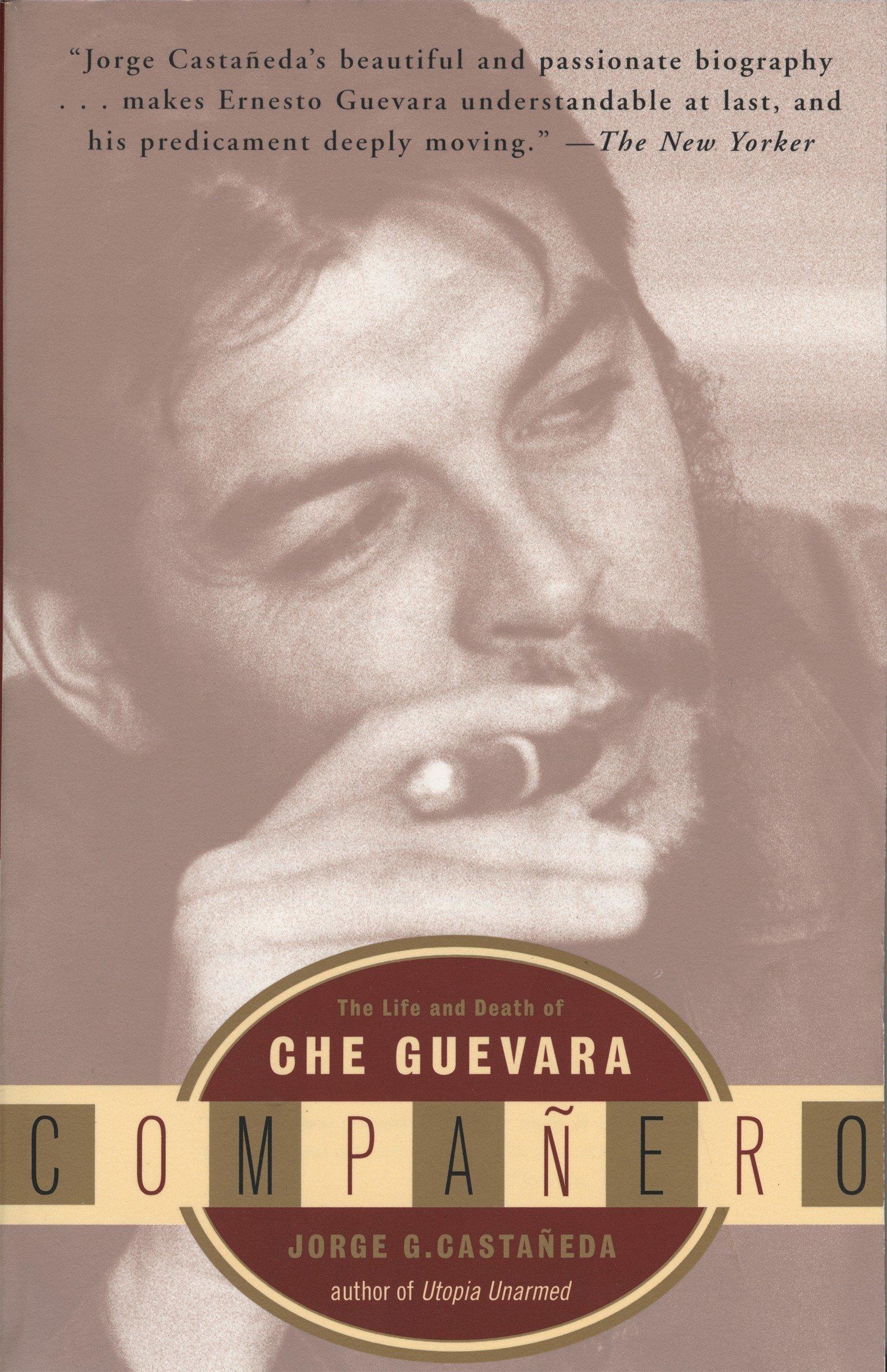 Companero: The Life and Death of Che Guevara: Amazon.es: Jorge G. Castaaneda: Libros en idiomas extranjeros