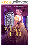 Whispers of Light: Secrets of Scarlett Hall Book 1