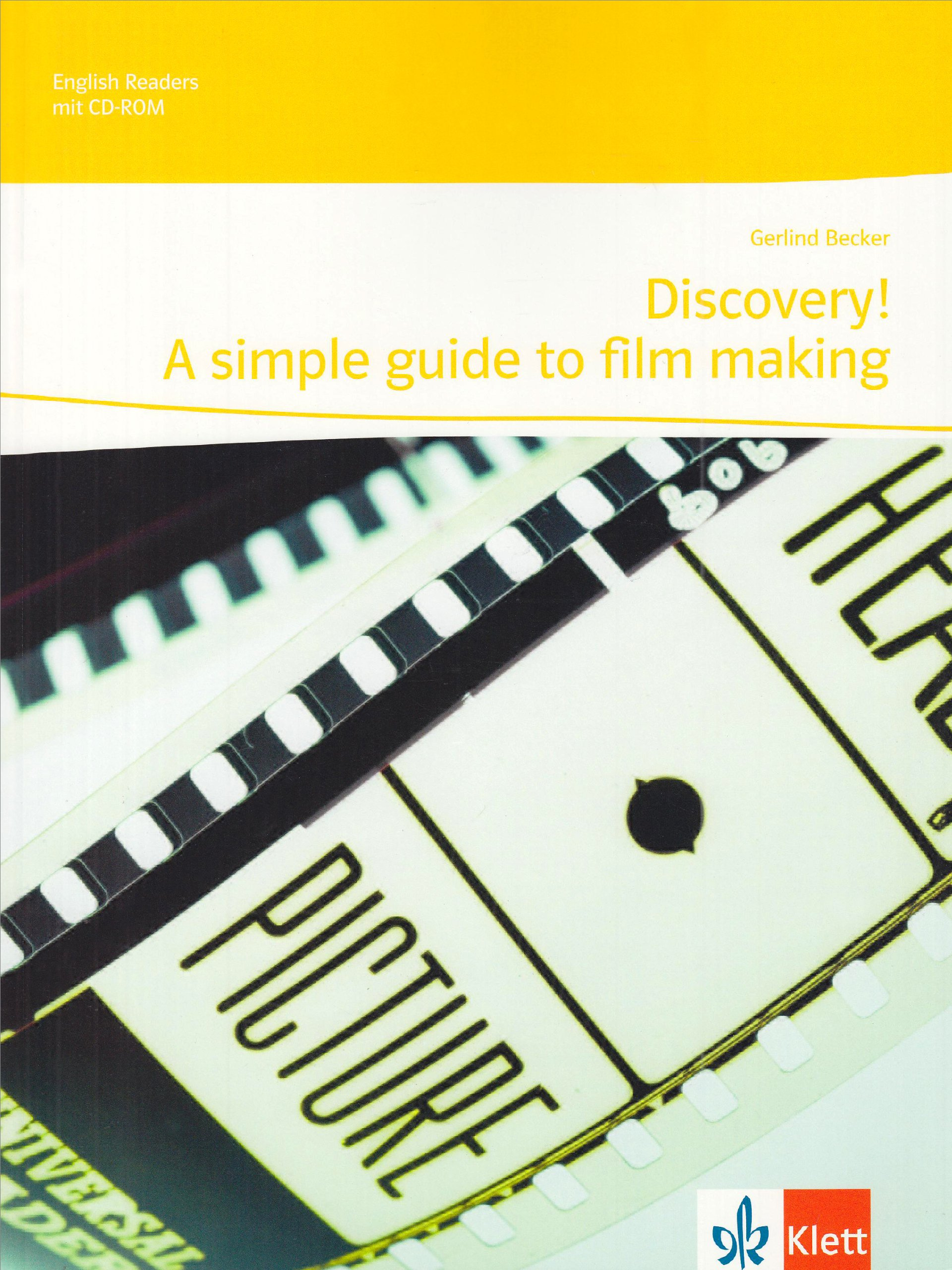 Discovery!: A simple guide to film making (English Readers)
