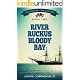 River Ruckus, Bloody Bay (Southern Sons-Dixie Daughters Book 2)
