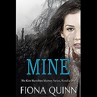 Mine: A Kate Hamilton Mystery (Kate Hamilton Mysteries Book 1) (English Edition)
