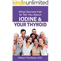 What Doctors Fail to Tell You About Iodine and Your Thyroid