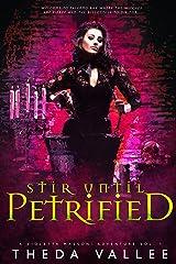 Stir Until Petrified (A Violetta Massoni Adventure Book 1) Kindle Edition